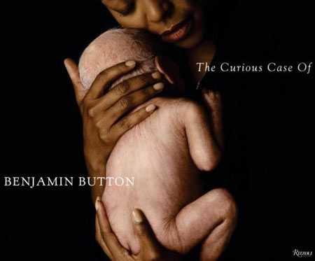 Cover of The Curious Case of Benjamin Button: The Making of the Motion Picture
